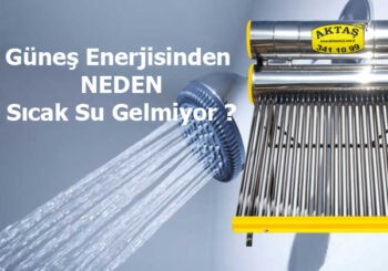 Read more about the article Güneş Enerjisi Sıcak Su Gelmiyor