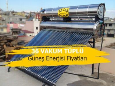 36 vakum tüplü güneş enerji fiyatları